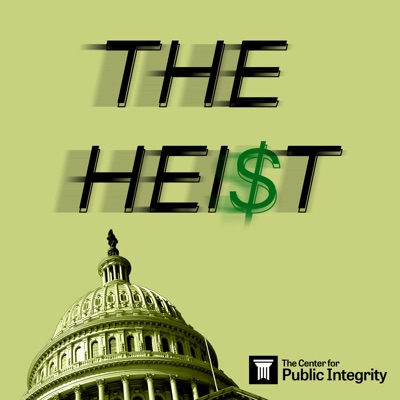 The Heist:Center for Public Integrity