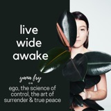 4. Yana Fry: Ego, the science of control & the art of surrender