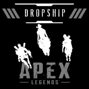 The Dropship: Apex Legends Show