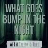 What Goes Bump In the Night