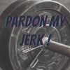 Pardon My Jerk artwork