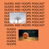 Dudes and Hoops Podcast: An NBA Show artwork