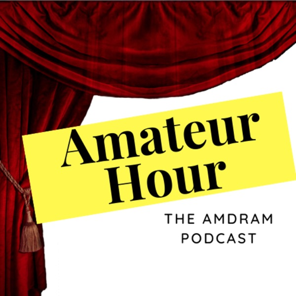 Amateur Hour: the Amdram Podcast
