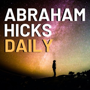 Abraham Hicks Daily