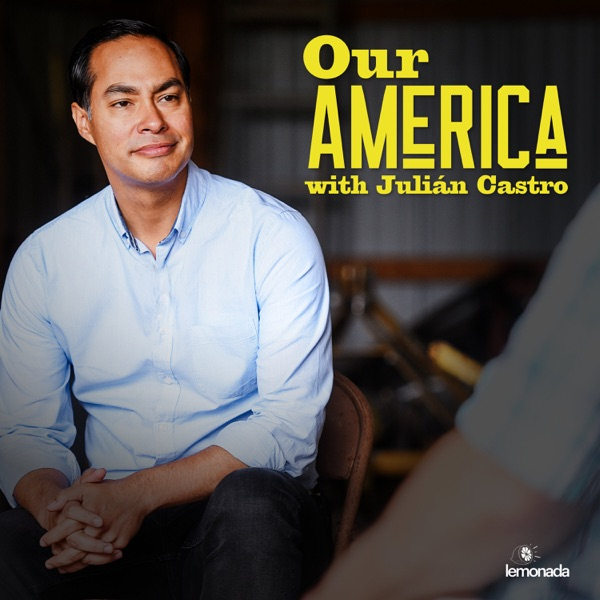 In 2012, on the stage of the Democratic National Convention, Julián Castro described the American Dream as a relay. In the first episode of Our America, we dig into the Castro family's backstory. We follow the baton passing from one generation to the next, starting with Julián's grandmother immigrating to the US nearly 100 years ago. Julián and his twin brother, Congressman Joaquin Castro, talk about their journey from the segregated West Side of San Antonio to the national stage. We also meet their mom, Rosie, an activist in her own right, who highlights raising her sons with a strong sense of Mexican-American identity and how that helped shape their life's trajectory.  Keep up with Julián on twitter @JulianCastro and Instagram @JulianCastroTX  Support the show by checking out our sponsor  You can digitally purchase life insurance from Haven Life Insurance Agency at havenlife.com/ouramerica. Haven Term is a Term Life Insurance Policy (ICC17DTC) issued by Massachusetts Mutual Life Insurance Company (MassMutual), Springfield, MA 01111 and offered exclusively through Haven Life Insurance Agency, LLC. Policy and rider form numbers and features may vary by state and not be available in all states. Our Agency license number in California is 0K71922 and in Arkansas, 100139527.  To follow along with a transcript and/or take notes for friends and family, go to https://www.lemonadamedia.com/show/our-america shortly after the air date.  Stay up to date with us on Twitter, Facebook, and Instagram at @LemonadaMedia. For additional resources, information, and a transcript of the episode, visit lemonadamedia.com  See omnystudio.com/listener for privacy information.