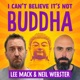 I Can't Believe It's Not Buddha with Lee Mack & Neil Webster