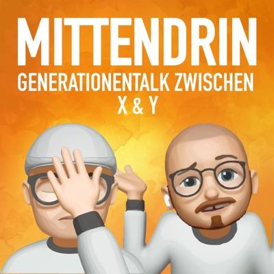 mittendrin - Generationentalk zwischen x & y