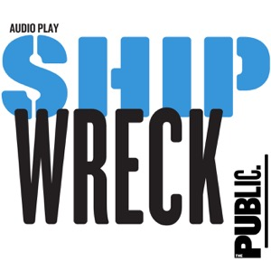 Shipwreck: A History Play About 2017