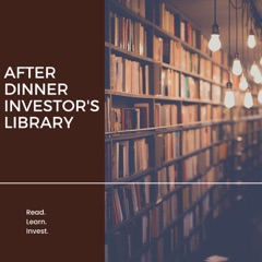 After Dinner Investor's Library