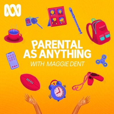 Parental As Anything, with Maggie Dent:ABC Radio