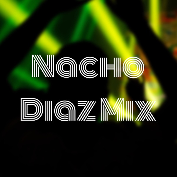 Nacho Diaz Mix