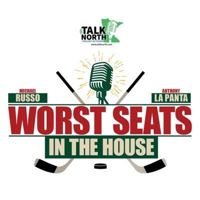 Worst Seats in the House w/ Michael Russo & Anthony LaPanta - Minnesota Wild Podcast:Talk North Podcast Network