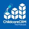 ChildcareCRM: The Podcast artwork