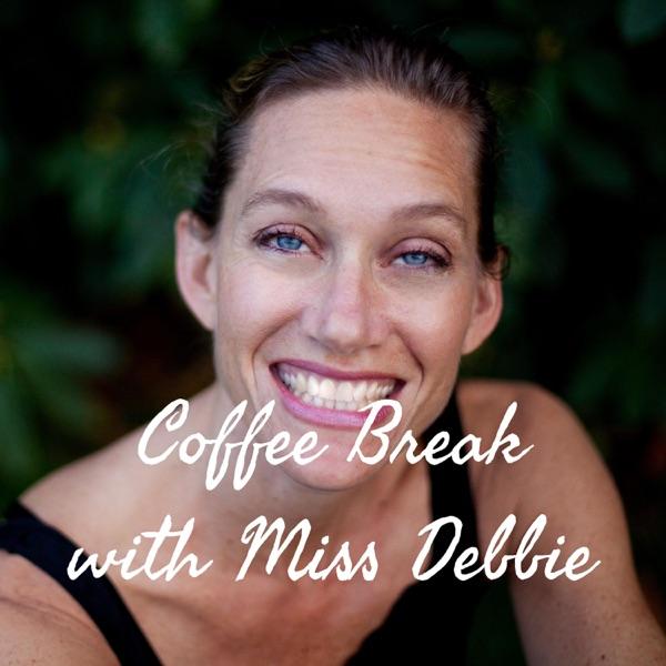 Coffee Break with Miss Debbie Artwork