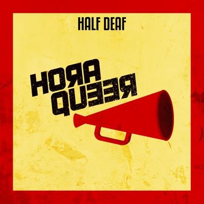 Hora Queer + Doutora Drag:Half Deaf