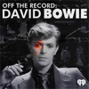 Off The Record: David Bowie