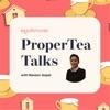ProperTea Talks: Property | Landlords | Home Selling | Property Investment artwork
