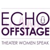 ECHO OFFSTAGE: Theater Women Speak artwork