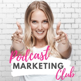 "Podcast Marketing Club - Mit deinem Podcast starten, wachsen, Geld verdienen"" auf Apple Podcasts"