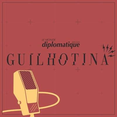 Guilhotina | Le Monde Diplomatique Brasil:Central 3 Podcasts