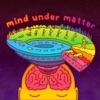 Mind Under Matter artwork