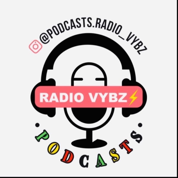 Podcasts Radio Vybz