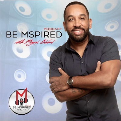 Be Mspired Podcast