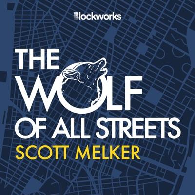 The Wolf Of All Streets:Scott Melker | BlockWorks Group
