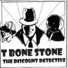 T Bone Stone The Discount Detective artwork