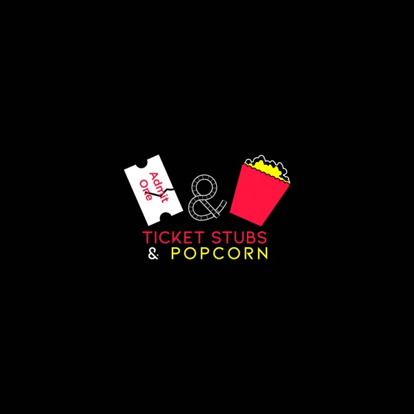 The Ticket Stubs & Popcorn Podcast Artwork