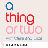 Image of A Thing or Two with Claire and Erica podcast