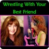 Wrestling With Your Best Friend