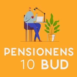 Pensionens 10 bud