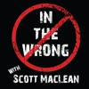 In The Wrong with Scott MacLean artwork