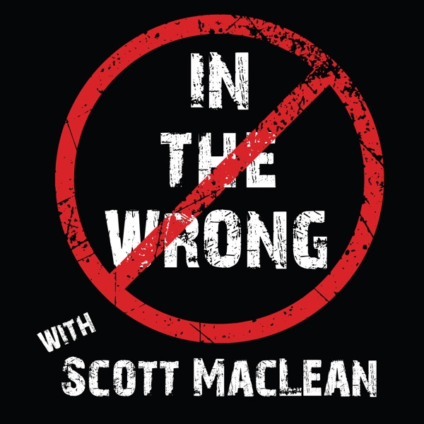 In The Wrong with Scott MacLean