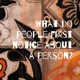 What do people first notice about a person?