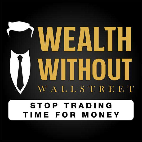 The Wealth Without Wall Street Podcast podcast show image