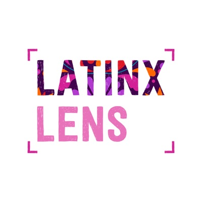 Latinx Lens:Catherine Gonzales and Rosa Parra