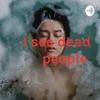 I see dead people  artwork