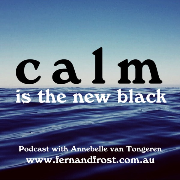 Calm Is The New Black Podcast