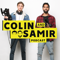 The Colin and Samir Podcast