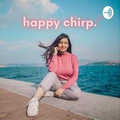 Happy Chirp