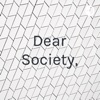 Dear Society, artwork