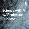 Science with V w/ Professor Sublime artwork