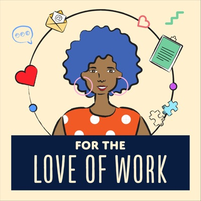 For the Love of Work