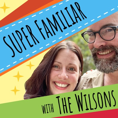 Super Familiar with The Wilsons