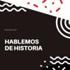 Hablemos de Historia - Podcast by duoestudios