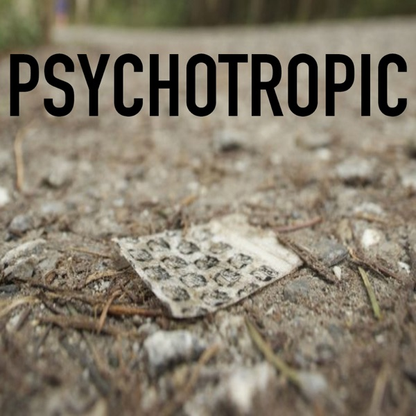Psychotropic: Where Life and Drugs Intersect