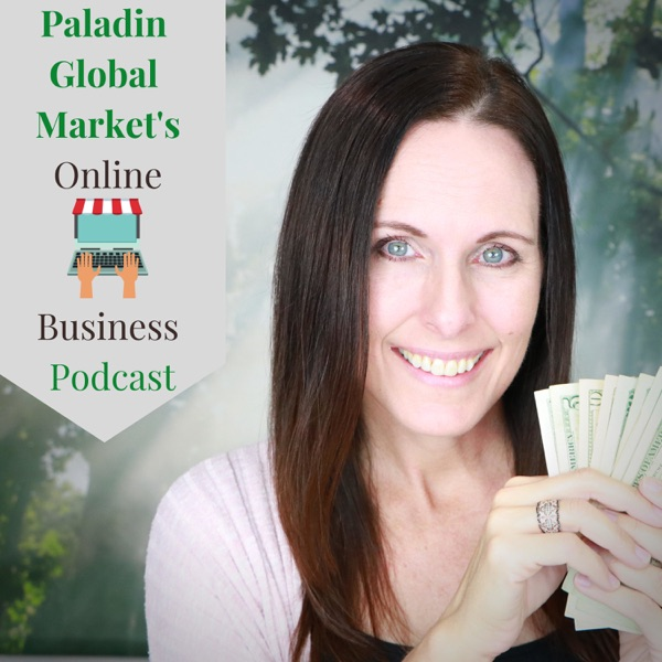 Paladin Global Market's Online Business Podcast