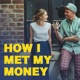 How I met my money